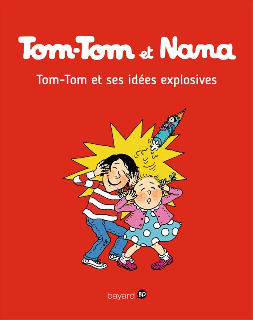 Tom-Tom et Nana t.2 ; Tom-Tom et ses idées explosives
