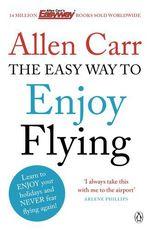 Vente Livre Numérique : The Easy Way to Enjoy Flying  - Allen CARR