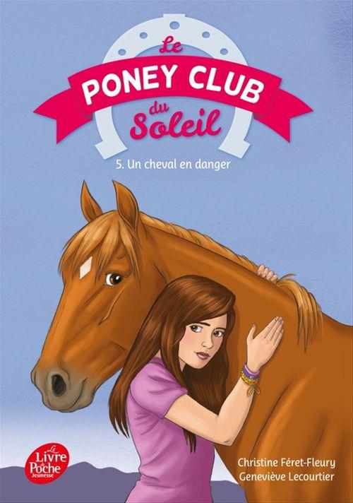 Le poney club du soleil t.5 ; un cheval en danger