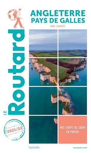 Guide du Routard ; Angleterre, Pays de Galles (sans Londres) (édition 2021/2022)