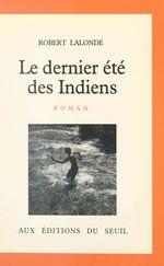 Le dernier été des Indiens  - Robert Lalonde