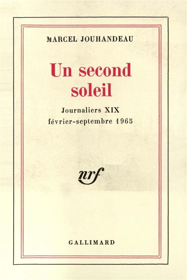 Journaliers - xix - un second soleil - (fevrier - septembre 1965)