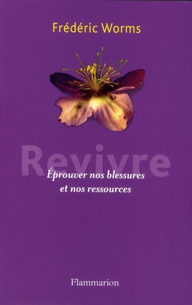 Revivre ; éprouver nos blessures et nos ressources