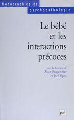Vente Livre Numérique : Le Bébé et les interactions précoces  - Alain Braconnier