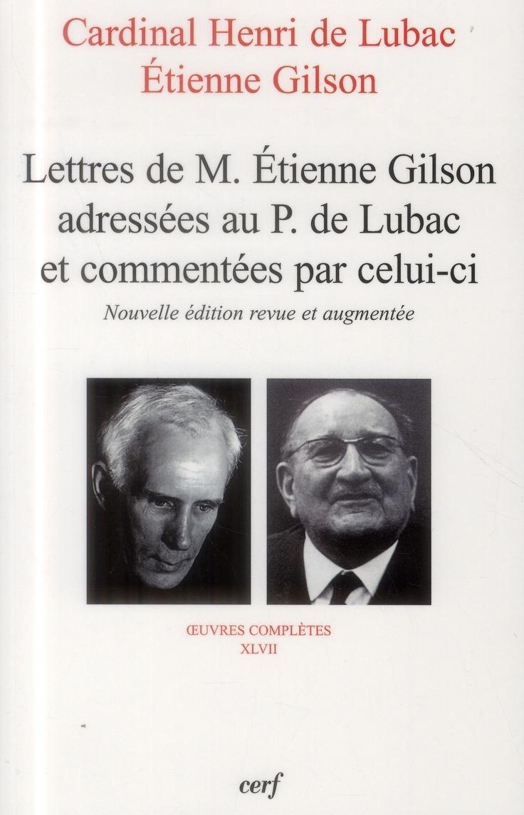 lettres de m. etienne gilson adressees au p. de lubac et commentees par celui-ci