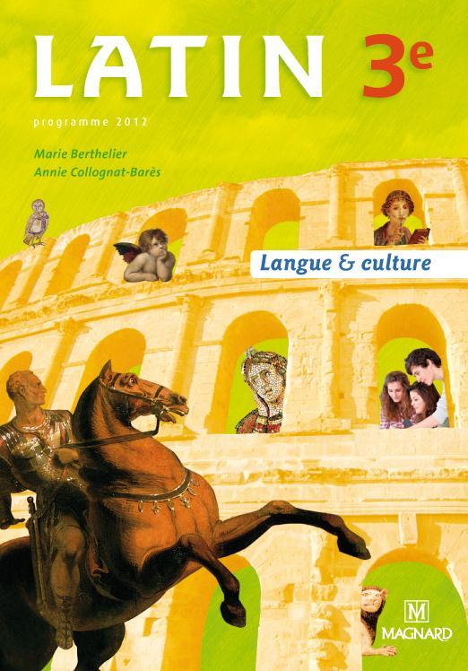 Latin ; 3e ; Langue Et Culture (Edition 2012)