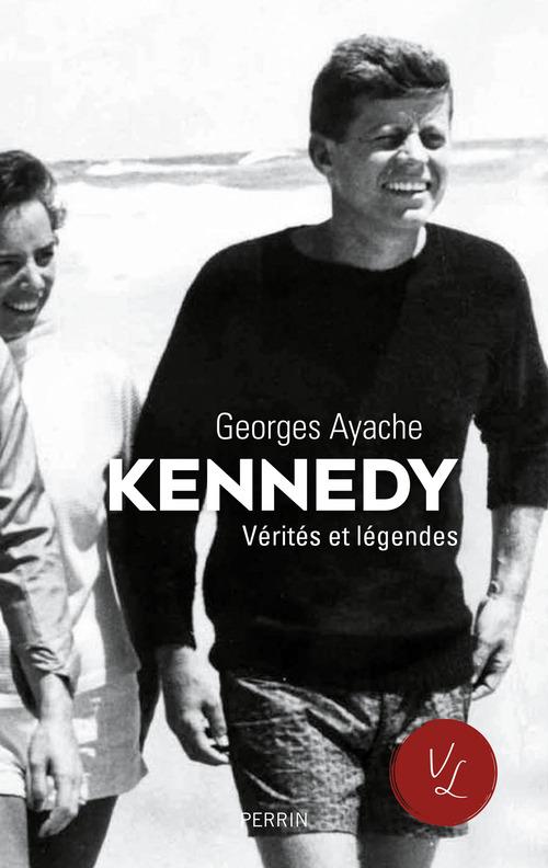 Kennedy ; vérités et légendes