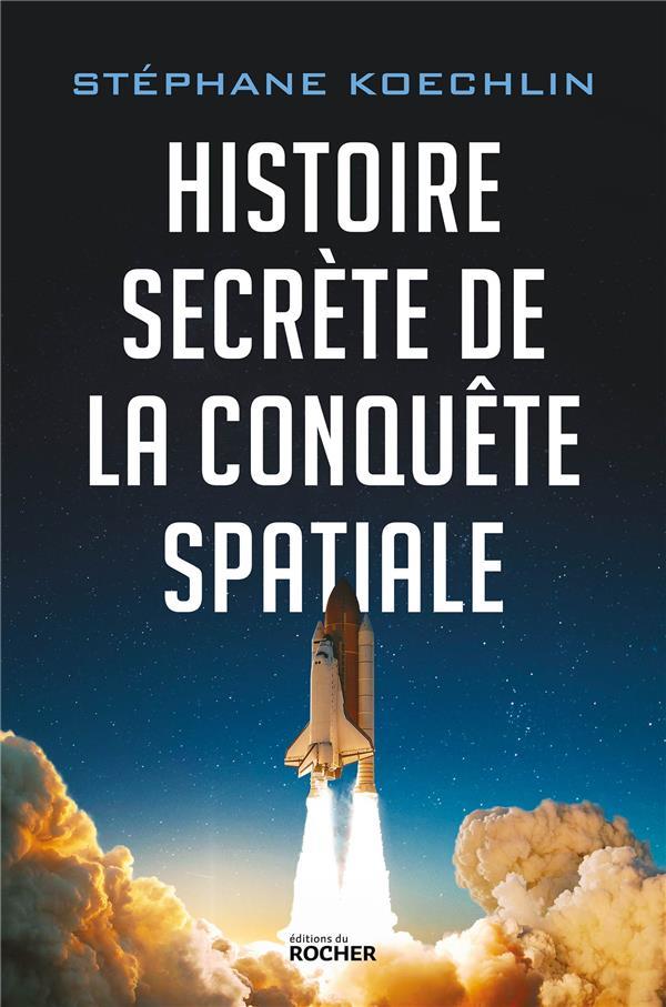 Histoire secrète de la conquête spatiale