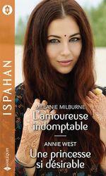 Vente Livre Numérique : L'amoureuse indomptable - Une princesse si désirable  - Annie West - Melanie Milburne
