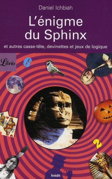 L'énigme du Sphinx ; et autres casse-tête, devinettes et jeux de logique