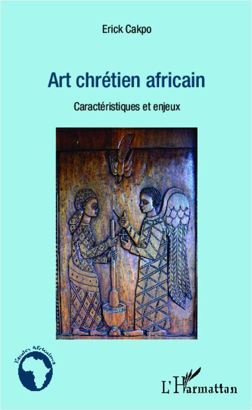 Art chrétien africain ; caracteristiques et enjeux