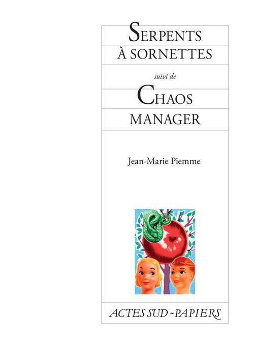 Serpent à sornettes ; chaos manager