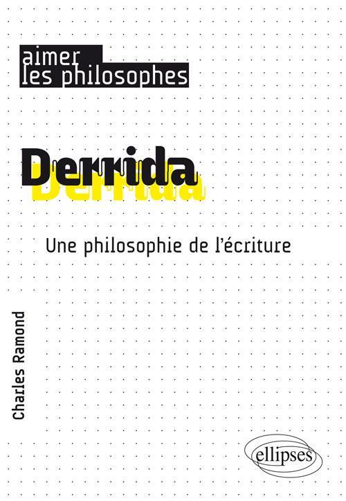 Derrida ; une philosophie de l'écriture