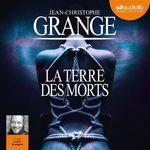 Vente AudioBook : La Terre des morts  - Jean-Christophe Grangé