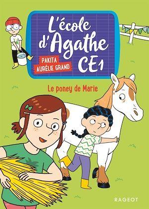 L'école d'Agathe - CE1 T.2 ; le poney de Marie