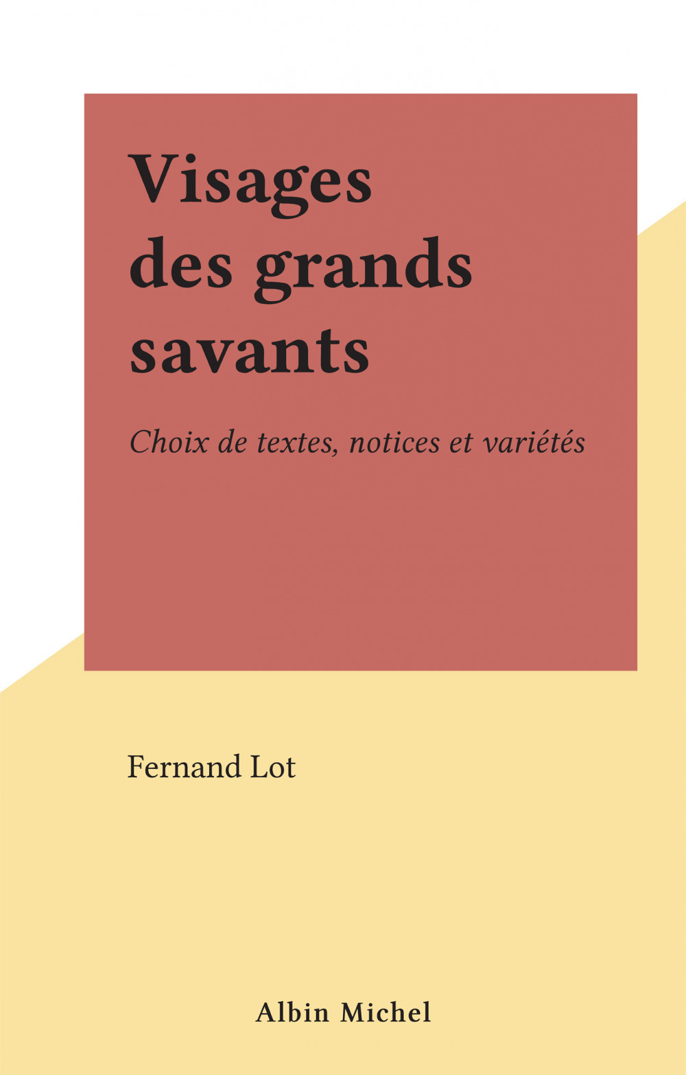 Visages des grands savants  - Fernand Lot