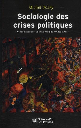 Sociologie Des Crises Politiques ; La Dynamique Des Mobilisations Multisectorielles (3e Edition)