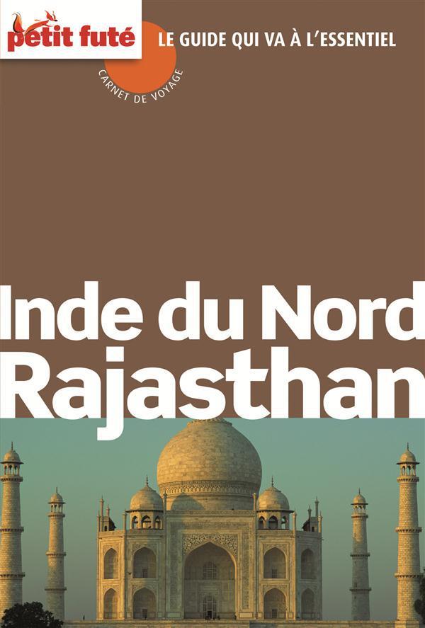 Guide Petit Fute ; Carnets De Voyage; Inde Du Nord, Rajasthan (Edition 2013)