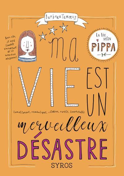 LA VIE SELON PIPPA T.2  -  MA VIE EST UN MERVEILLEUX DESASTRE COLLECTIF