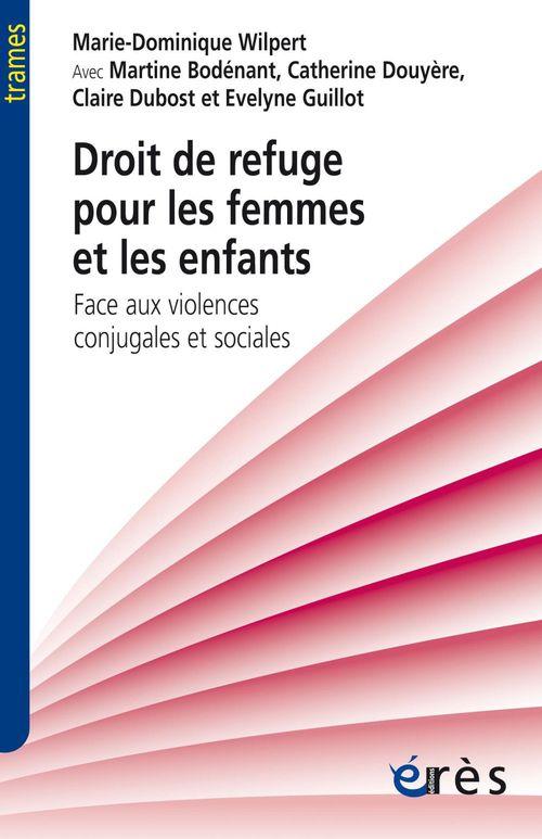 Droit de refuge pour les femmes et les enfants : confrontés aux violences conjugales et sociales
