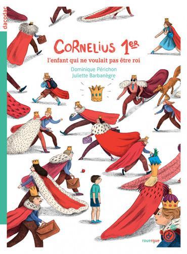 Cornélius 1er ; l'enfant qui ne voulait pas être roi