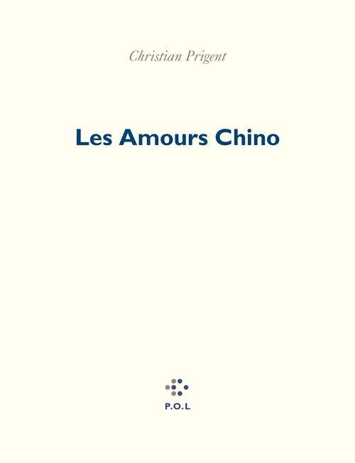Vente EBooks : Les Amours Chino  - Christian Prigent