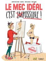 Le mec idéal, c'est possible!  - Antilogus - Fest Jens - Laetitia Aynie - Jacky Goupil - Goupil