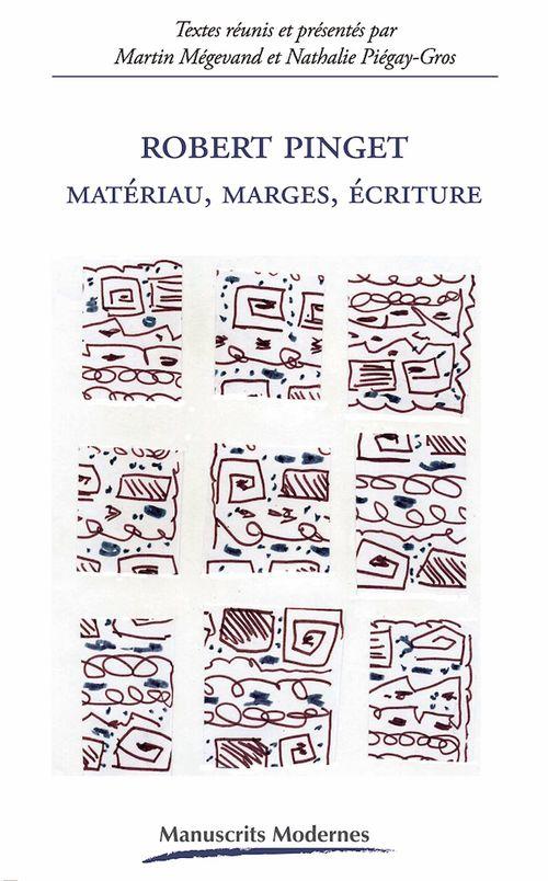 Robert Pinget - Matériau, Marges, Écritures