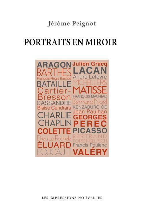 Portraits en miroir ; d'Aragon à Valéry