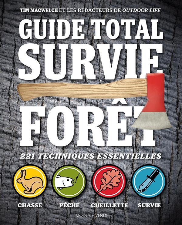guide total ; survie forêt ; 221 techniques essentielles ; chasse, pêche, cueillette, survie