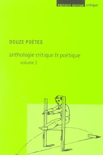 Douze poetes - anthologie critique & poetique vol.2