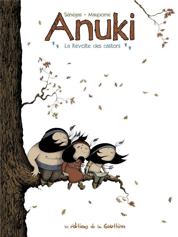 Anuki T.2 ; la révolte des castors