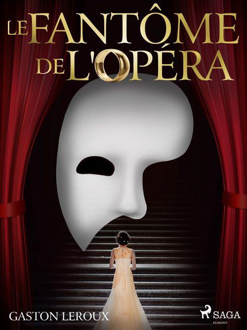 Vente EBooks : Le Fantôme de l'Opéra  - Gaston Leroux 1868-1927