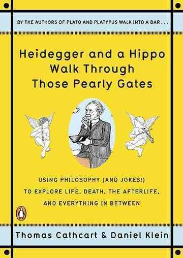 Heidegger and a Hippo Walk Through those Pearly Gates