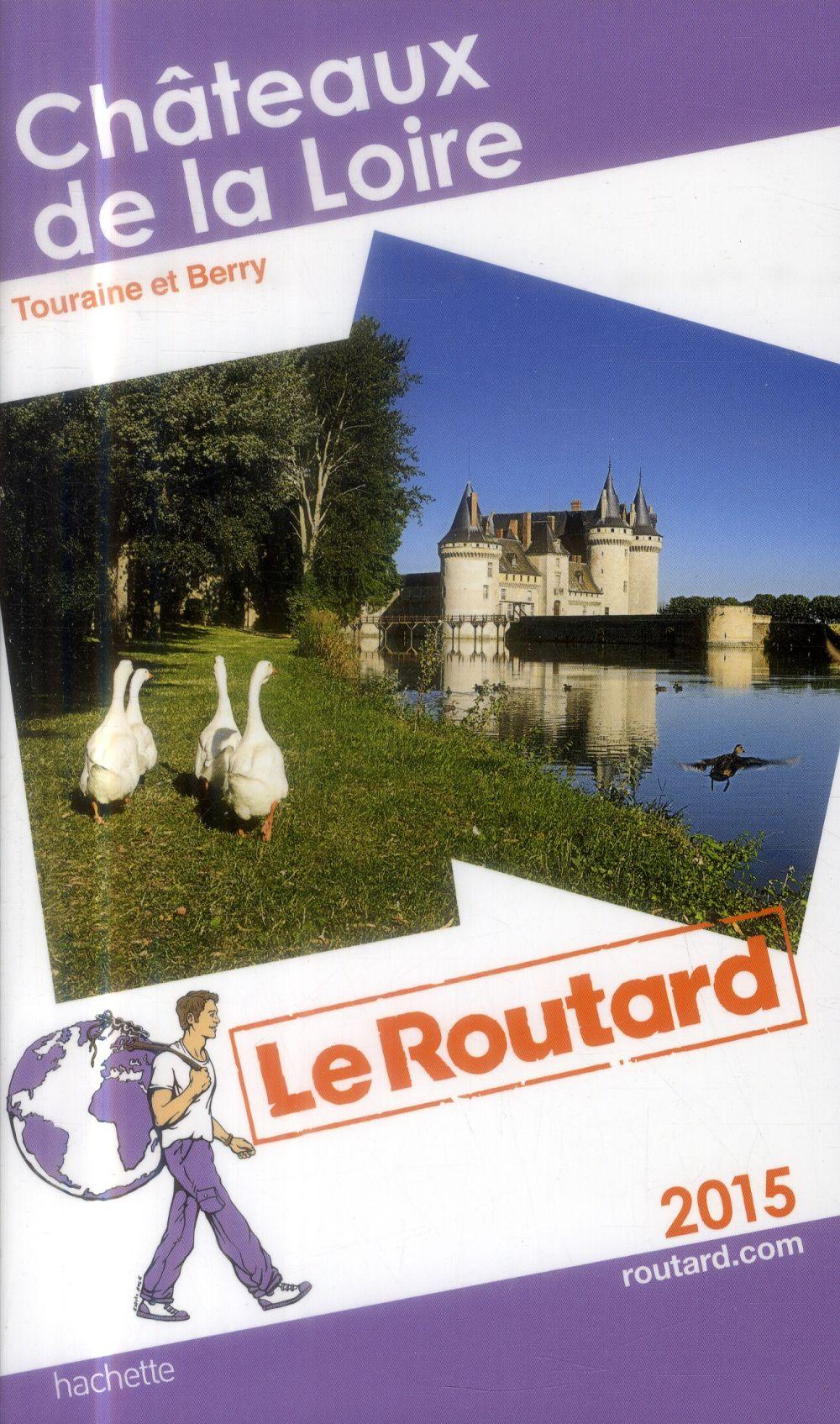 guide du Routard ; châteaux de la Loire (édition 2015)