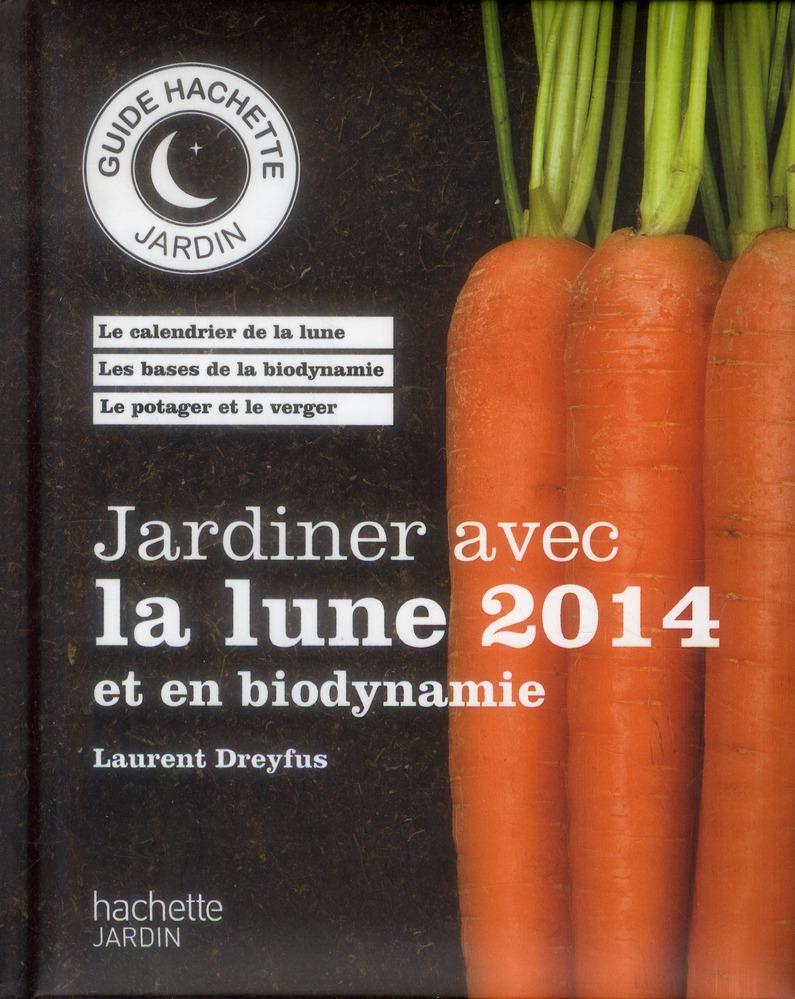 jardiner avec la lune et en biodynamie (édition 2014)