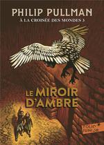 Couverture de A La Croisee Des Mondes - T1205 - Le Miroir D'Ambre