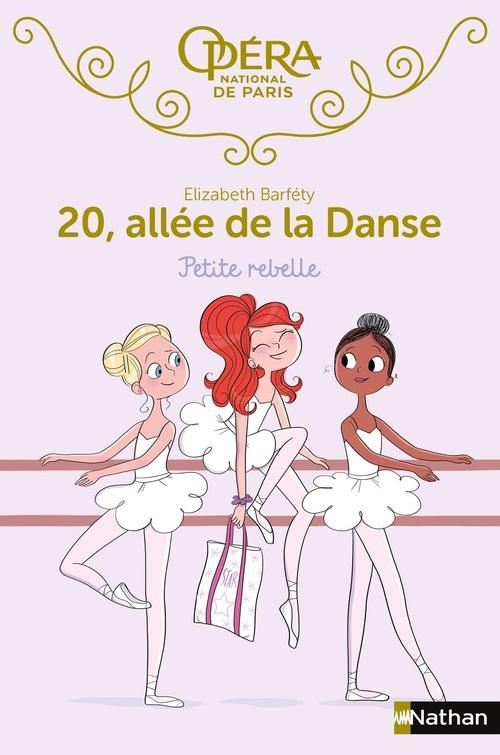 20 allée de la danse T.4 ; petite rebelle