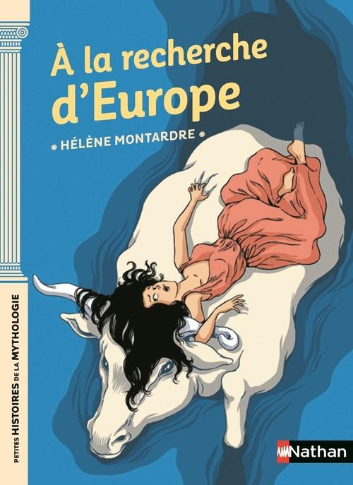 A la recherche d'Europe - Petites histoires de la mythologie - Dès 9 ans