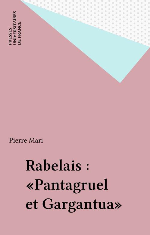 Rabelais : «Pantagruel et Gargantua»