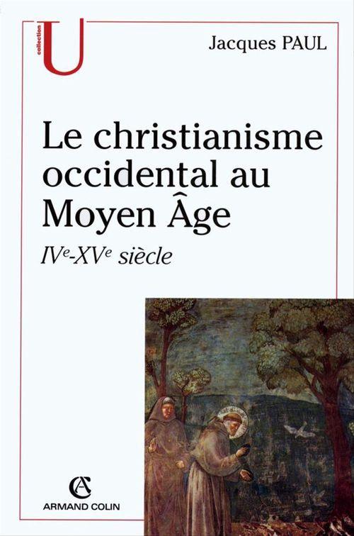 le christianisme occidental au moyen âge ; IV-XVe siècle