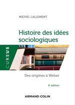 Vente EBooks : Histoire des idées sociologiques - Tome 1 - 5e éd.  - Michel Lallement