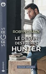 Le destin des frères Hunter  - Robyn Grady