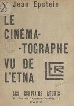 Vente Livre Numérique : Le cinématographe vu de l'Etna  - Jean Epstein