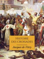 Vente EBooks : Histoire des croisades  - François GUIZOT - Jacques de Vitry