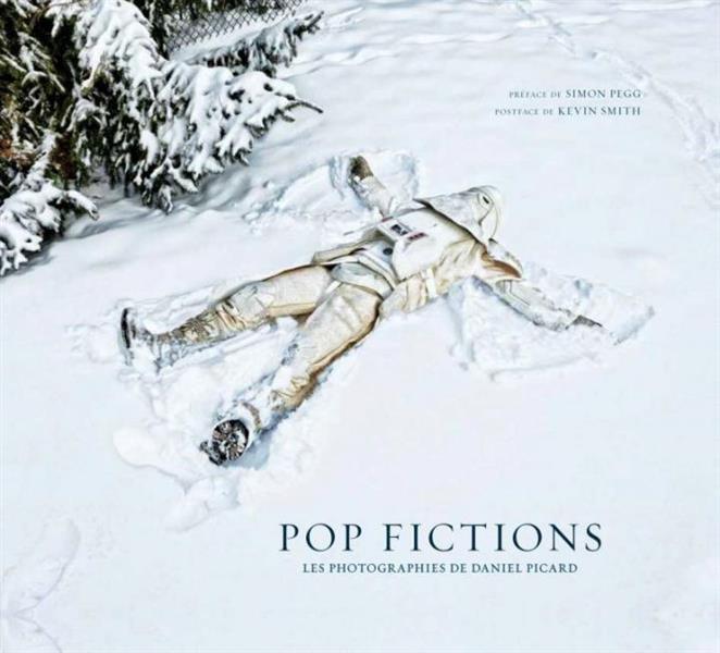 Pop fictions ; les photographies de Daniel Picard