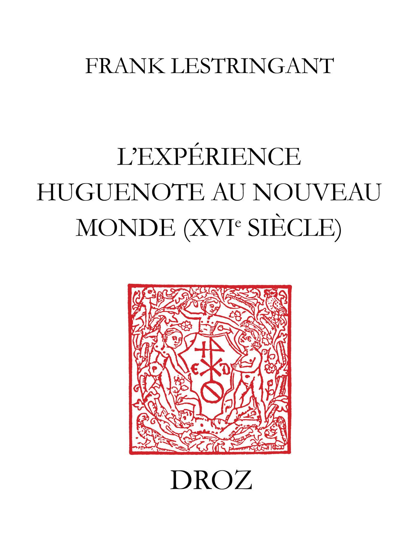 l'experience huguenote au nouveau monde (xvie siecle)
