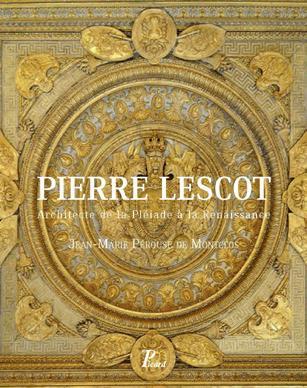 Pierre Lescot (1515-1578) ; architecte du roi et de la Pléiade