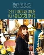 Vente Livre Numérique : Cette expérience inouïe qui a bouleversé ma vie  - Geneviève Delpech