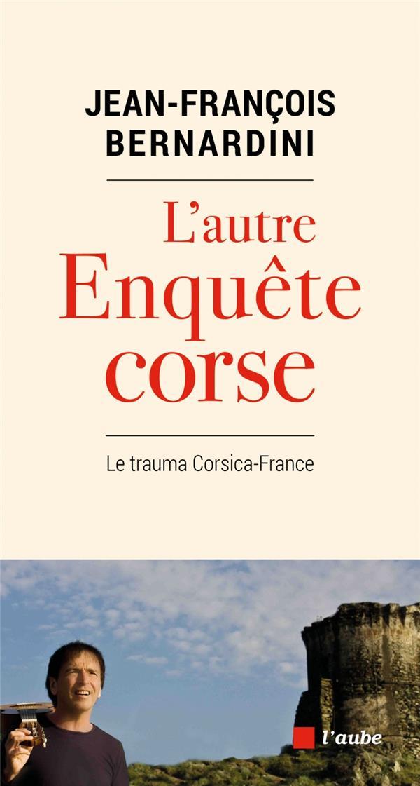 L'autre enquête Corse ; le trauma Corsica-France